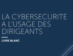 Ce Livre Blanc met en lumière les enjeux de la cybersécurité, autour de 15 thèmes, auxquels tout les dirigeants sont confrontées.