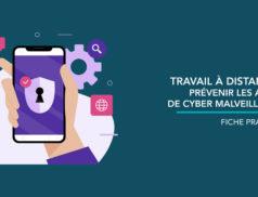 Cybersécurité & travail à distance : La Covid 19 a exacerbé le nombre de cyberattaques. Découvrez notre fiche pratique pour protéfer votre...