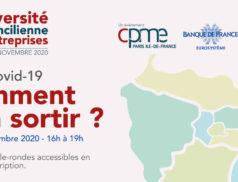 UFE20 – La CPME Paris Ile-de-France renouvelle, en partenariat avec la Banque de France, son Université Francilienne des Entreprises et vous donne rendez-vous le 3 novembre 2020 de 16h00 à 20h00.