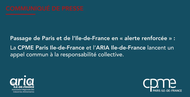 Suite au passage du Grand Paris en zone Alerte renforcée, la CPME Paris Ile-de-France et l'ARIA Ile-de-France appellent à la responsabilité collective.